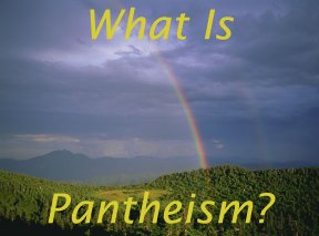 What is Pantheism? - Pantheist Association for Nature